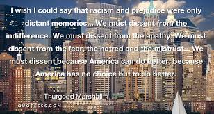 thurgood marshall quote i wish i could say that racism and