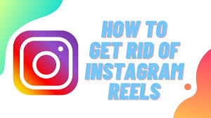 Disable Instagram Reels: How to Get Rid of Reels from Instagram ...