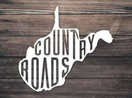 West Virginia Car Window Decal Country Roads Decal Wv Home Roots Ebay