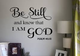 Be Still And Know That I Am God Vinyl Decal