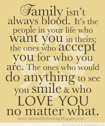 family isn t always blood it s the people in your life who want