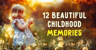 exquisitely beautiful childhood memories