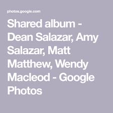 Shared album - Dean Salazar, Amy Salazar, Matt Matthew, Wendy Macleod -  Google Photos | Album, Key photo, Photo tips