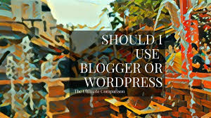 Blogger vs WordPress: Which is the best blogging site in 2020