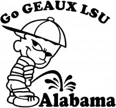 Go Geaux Lsu Pee On Alabama Car Or Truck Window Decal Sticker Or Wall Art All Time Auto Graphics