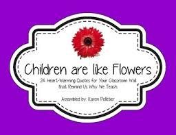 heart warming classroom quotes themed children are like