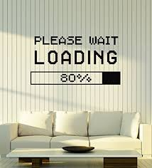 Amazon Com Amazing Home Decor Vinyl Wall Decal Loading Please Wait Gaming Zone Kids Man Cave Creative Room Art Stickers Mural Large Decor 270made In The Usa Removable Home Kitchen