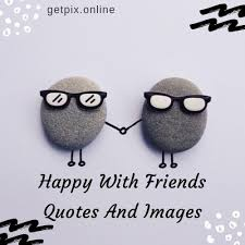 happy friends quotes and images getpix copyright