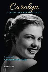 Amazon.com: Carolyn: A Most Remarkable Lady eBook: Clark, Buddy, Carmain,  Emily: Kindle Store