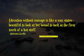 gandhi education quotes top famous quotes about gandhi education
