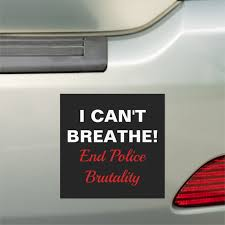 I Can T Breathe End Police Brutality Protest Car Magnet Zazzle Com