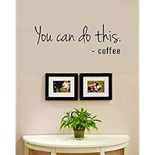 Amazon Com You Can Do This Said Coffee Vinyl Wall Decals Quotes Sayings Words Art Decor Lettering Vinyl Wall Art Inspirational Uplifting Baby