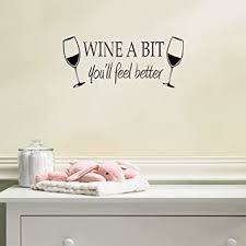 Mafent Wine A Bit You Ll Feel Better Quote Letter Wall Sticker Decal Home Arts Dinning Kitchen Lounge Decor Wall Decoration Amazon Com