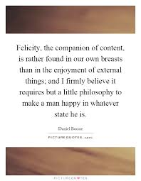 felicity the companion of content is rather found in our own