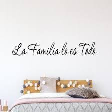Family Is Everything Spanish Wall Decal Familia Quote Saying Family Wall Decals Wall Decal