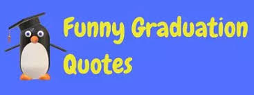 funny graduation quotes and sayings