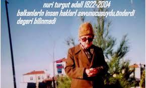 Bugaristan türklerinin Mandela'sıydı, O... - Nuri Turgut Adalı ...