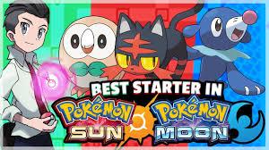 What Is The Best Starter Pokemon in Pokemon Sun and Moon? (Alola ...