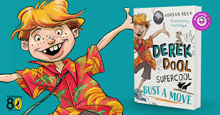 Guaranteed Laughs: Review of Derek Dool Supercool: Bust a Move by Adrian  Beck and Scott Edgar | Better Reading