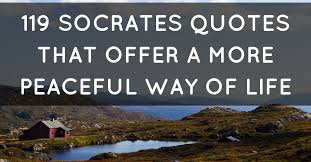 socrates quotes that offer a more peaceful way of life
