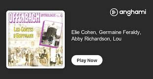 Elie Cohen, Germaine Feraldy, Abby Richardson, Louis Guenot | Play on  Anghami