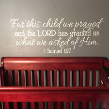 1 Samuel 1 27 Vinyl Wall Decal 2 For This Child We Prayed And The Lord Has Granted Us What We Asked Of Him Bible Scripture Nursery Decal 1sam1v27 0002
