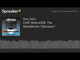 "CWK Show #308: The Mandalorian-""Sanctuary"" - YouTube"