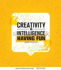 creativity is intelligence having fun inspiring creative