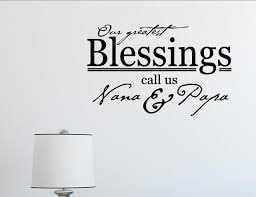 Our Greatest Blessings Call Us Nana Papa Wall Decor Stickers Contemporary Wall Decals By Vinylsay Llc