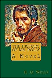 The History of Mr. Polly: Wells, H. G.: 9781976570469: Amazon.com: Books