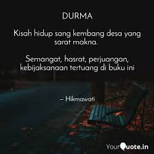 durma kisah hidup sang k quotes writings by hikmawati