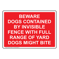 Beware Dogs Contained By Invisible Fence Sign