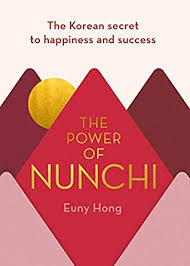 the power of nunchi the korean secret to happiness and success by