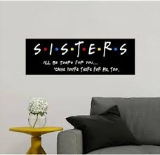 Sisters Quote Friends Wall Decal Sticker Friends Tv Show Gift Black Or White Ebay