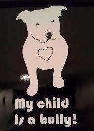 My Child Is A Bully Pitbull Sticker Decal Car Window Etc Etsy