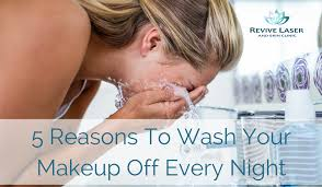 wash your makeup off every night