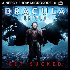 Nerdy Show –Nerdy Show Microsode: Dracula Untold + Film Commentary