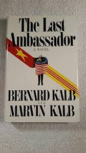 The Last Ambassador by Bernard Kalb, Marvin Kalb: Very Good ...