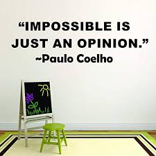 Amazon Com Wall Decal Impossible Is Just An Opinion Paulo Coelho Motivation Life Quote Custom Wall Decal Vinyl Sticker Art Lettering 16 Inches X 24 Inches Home Kitchen