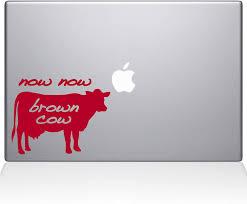 Amazon Com The Decal Guru Now Now Brown Cow Macbook Decal Vinyl Sticker 13 Macbook Pro 2016 Newer Red 1138 Mac 13x Dr Computers Accessories