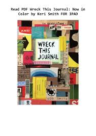 Read PDF Wreck This Journal: Now in Color by Keri Smith FOR IPAD