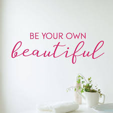 be your own beautiful wall quotes decal com