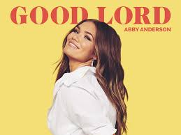 """BLACK RIVER ENTERTAINMENT'S ABBY ANDERSON SHARES NEW SINGLE """"GOOD ..."""
