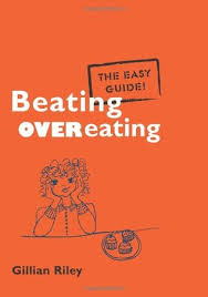 Beating Overeating: The Easy Guide by Gillian Riley