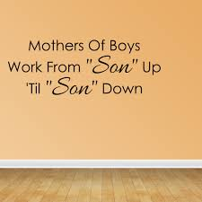 Wall Decal Quote Mother Of Boys Work From Son Up Til Son Down Vinyl Decal Jr1089 Walmart Com Walmart Com