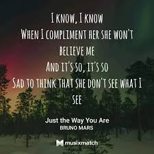 Frasi Di Canzoni - Just the way you are Bruno Mars - Wattpad