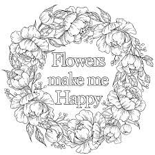 flowers make me happy quotes adult coloring pages