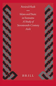 ihcst hadi islam and state in sumatra a study of seventeenth