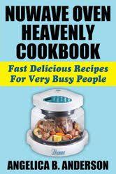 nuwave oven heavenly cookbook fast