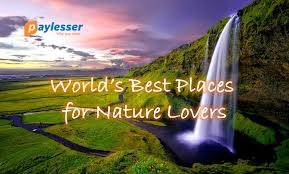 best places in the world for nature